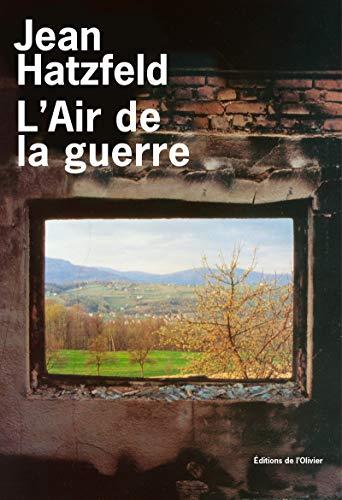 9782879290584: L'air de la guerre : Sur les routes de Croatie et de Bosnie-Herzégovine (Olivier Littérature Française)