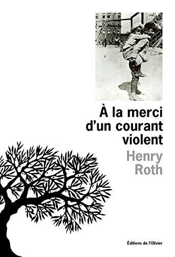 A la merci d'un courant violent: Roth, Henry