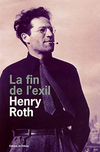 La fin de l'exil, tome 3 (French Edition): Henry Roth