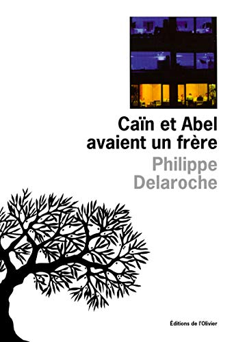 Cain et Abel avaient un frere (French Edition): Delaroche, Philippe