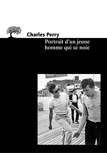 Portrait d'un jeune homme qui se noie: Perry, Charles
