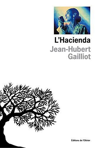 Hacienda (L'): Gailliot, Jean-Hubert