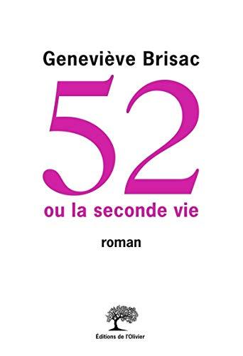 52 ou la seconde vie: Brisac, Genevi�ve