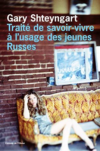 Traité de savoir-vivre ÃÂ: l'usage des jeunes Russes (French Edition) (2879293839) by Gary Shteyngart