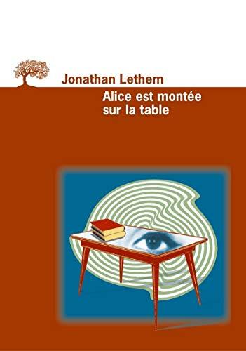Alice est montée sur la table (287929388X) by Jonathan Lethem; Francis Kerline