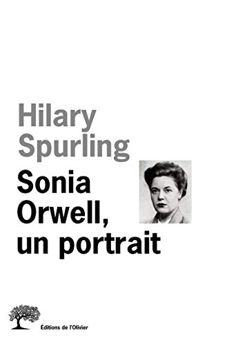 Sonia Orwell, un portrait: Spurling, Hilary