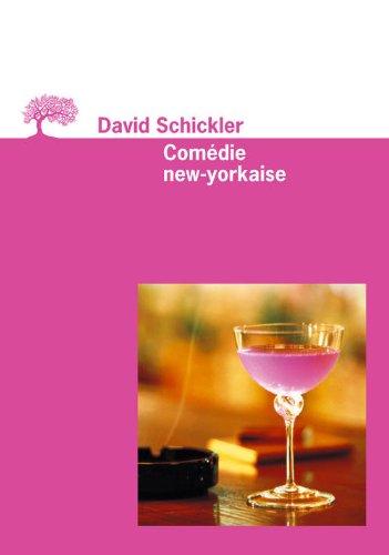 Com?die new-yorkaise: David Schickler