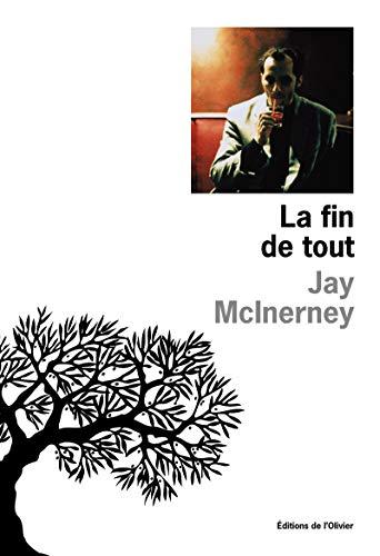 Fin de tout (La): McInerney, Jay