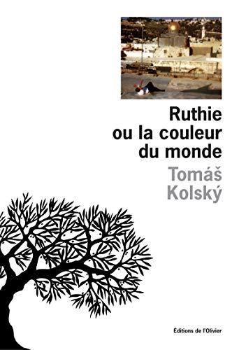 Ruthie ou la couleur du monde: Kolsky, Tomas