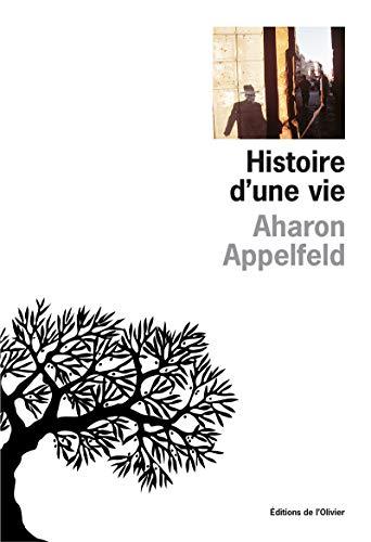Histoire d'une vie (L'): Appelfeld, Aharon