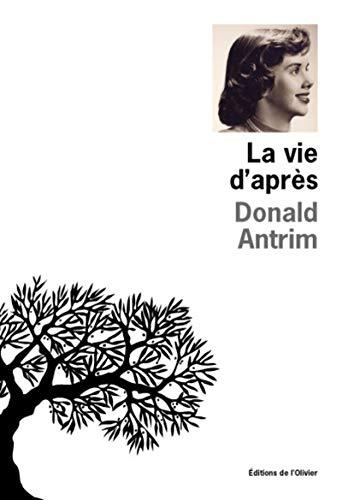 la vie d'après (2879294606) by Donald Antrim