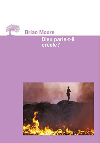 Dieu parle-t-il créole?: Moore, Brian