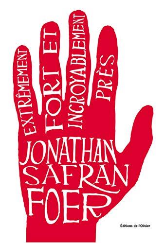 Extrêmement fort et incroyablement près: Safran Foer, Jonathan