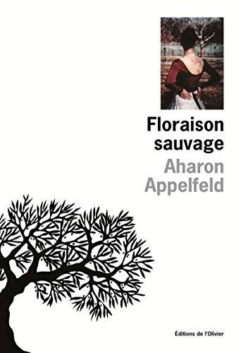Floraison sauvage: Appelfeld, Aharon