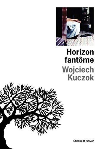 Horizon fantôme: Kuczok, Wojciech