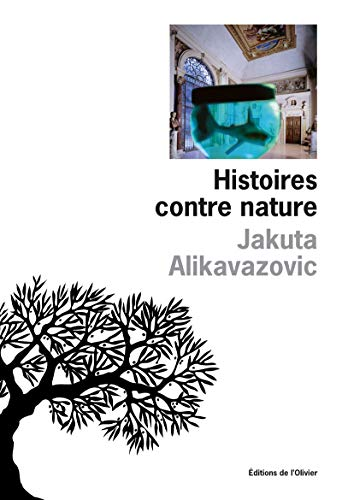 Histoires contre nature: Alikavazovic, Jakuta