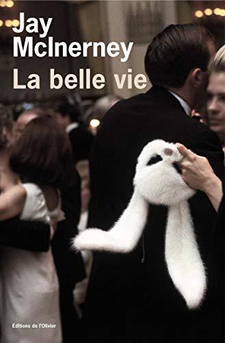 La belle vie (French Edition): Jay McInerney