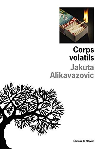 Corps volatils: Alikavazovic, Jakuta