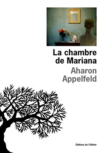 Chambre de Mariana (La): Appelfeld, Aharon