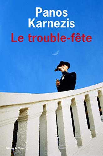 Trouble-fête (Le): Karnezis, Panos