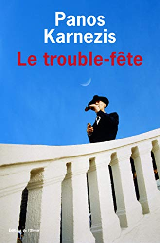 Le trouble-f?te: Panos Karnezis