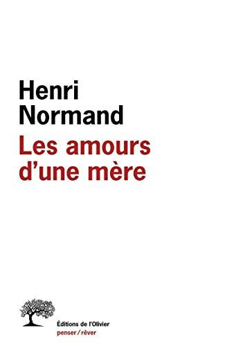 Amours d'une mère (Les): Normand, Henri