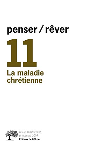 REVUE PENSER / REVER N.11 ; LA MALADIE CHRETIENNE: COLLECTIF