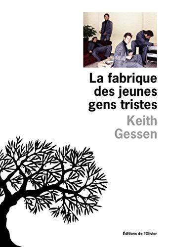 La fabrique des jeunes gens tristes (French Edition): Keith Gessen
