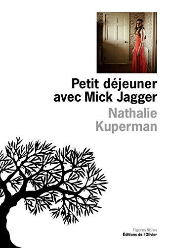 Petit déjeuner avec Mick Jagger: Kuperman, Nathalie