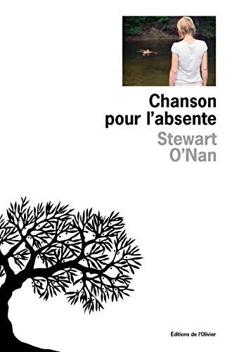 Chanson pour l'absente (French Edition): Stewart O'Nan