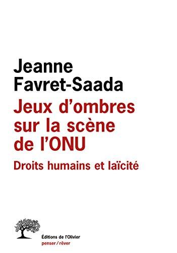 Jeux d'ombres sur la scène de l'ONU: Favret-Saada, Jeanne