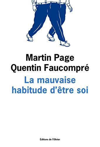 Mauvaise habitude d'être soi (La): Page, Martin