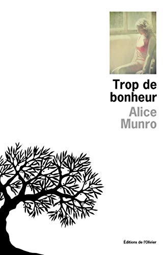 Trop de bonheur (9782879297293) by Alice Munro