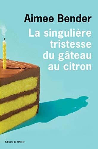 9782879297804: La singulière tristesse du gâteau au citron