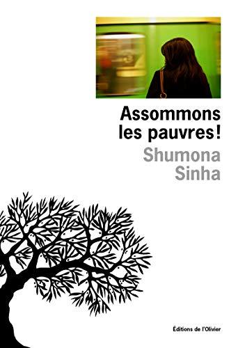Assommons les pauvres!: Sinha, Shumona