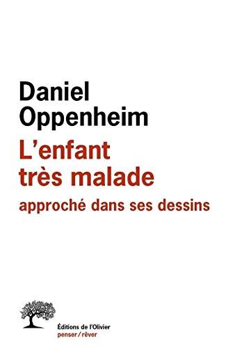 Enfant très malade: Oppenheim, Daniel