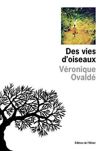 Des vies d'oiseaux: Ovald�, V�ronique