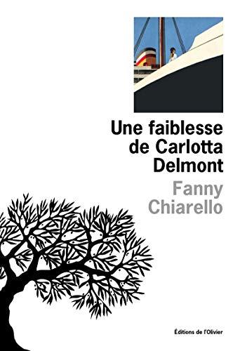 Une faiblesse de Carlotta Delmont: Chiarello, Fanny