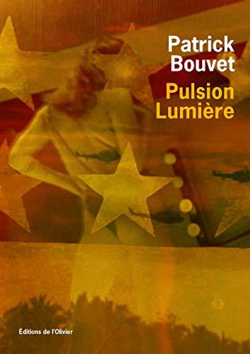 Pulsion lumière: Bouvet, Patrick