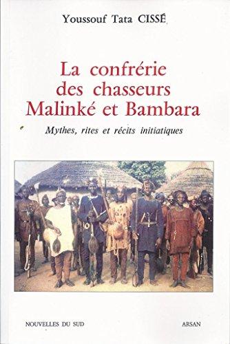9782879310381: La confr�rie des chasseurs malink� et bambara : Mythes, rites et r�cits initiatiques