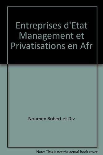 9782879310725: Entreprises d'Etat Management et Privatisations en Afr