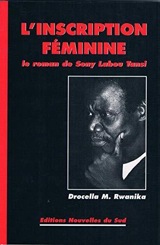 L'inscription féminine : Le roman de Sony Labou Tansi: Rwanika, M. Drocella