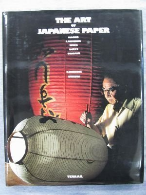 The Art of Japanese Paper: Masks, Lanterns, Kites, Dolls, Origami