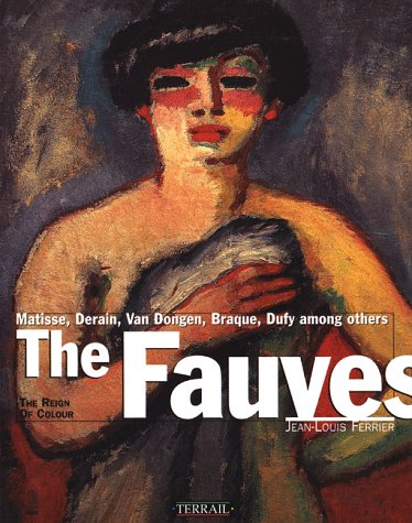 9782879390130: The Fauves: The Reign of Colour