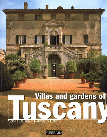 Villas and Gardens of Tuscany: Bajard, Sophie and Raffaello Bencini