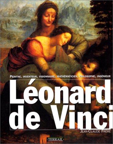 9782879390192: Léonard de Vinci: Peintre, inventeur, visionnaire, mathématicien, philosophe, ingénieur (French Edition)