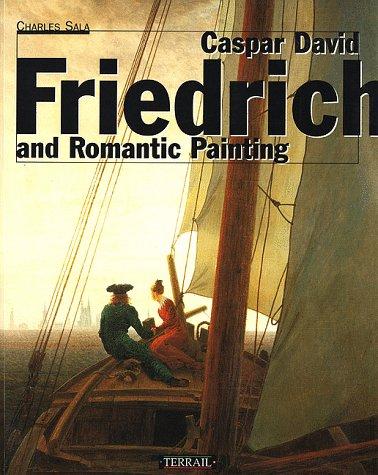 Casper David Friedrich: The Spirit Of Romantic Painting: Sala, Charles
