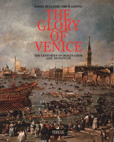 THE GLORY OF VENICE: Huguenin, Daniel and Erich Lessing