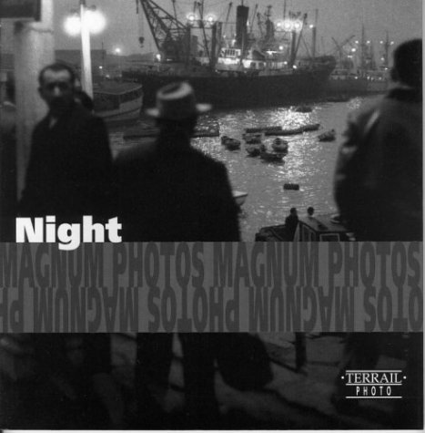 9782879391557: Night/LA Nuit/Die Nacht: Photographs of Magnum Photos/Photographies De Magnum Photos/Fotografien Von Magnum Photos (Terrail Photo Series) (English, French and German Edition)