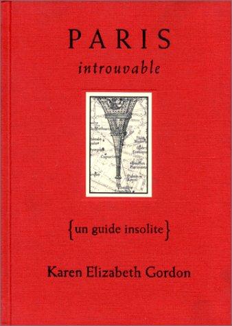 9782879461274: Paris introuvable : Un guide insolite